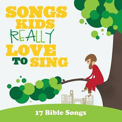 Songs Kids Really Love to Sing 17 Bible Songs