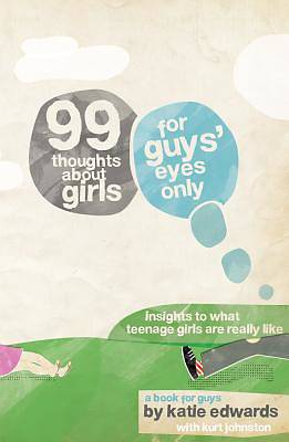 99 Thoughts about Girls:  For Guys Eyes Only