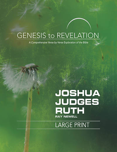 Genesis to Revelation: Joshua, Judges, Ruth Participant Book [Large Print]