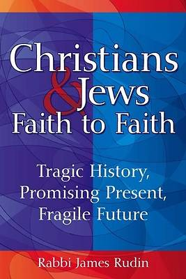 Christians and Jews--Faith to Faith