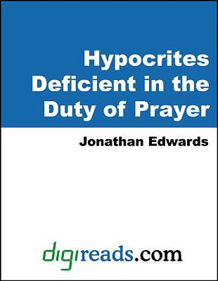 Hypocrites Deficient in the Duty of Prayer [Adobe Ebook]