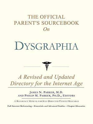 The Official Parents Sourcebook on Dysgraphia [Adobe Ebook]
