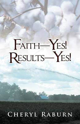 Faith-Yes! Results-Yes!