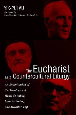 Picture of The Eucharist as a Countercultural Liturgy
