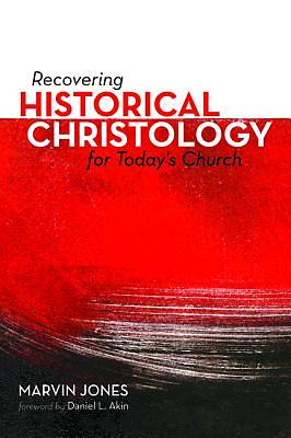 Picture of Recovering Historical Christology for Today's Church