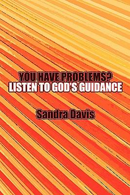 You Have Problems? Listen to Gods Guidance