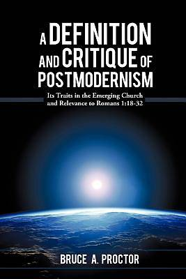 A Definition and Critique of Postmodernism