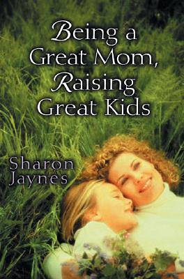 Being a Great Mom, Raising Great Kids [ePub Ebook]