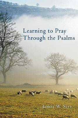 Learning to Pray Through the Psalms