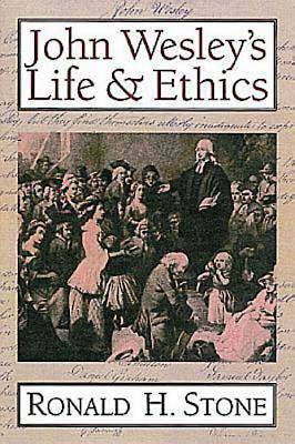 John Wesleys Life & Ethics