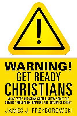 Picture of Warning! Get Ready Christians