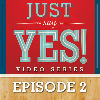 Picture of Just Say Yes! Streaming Video Session 2