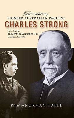 Picture of Remembering Pioneer Australian Pacifist Charles Strong