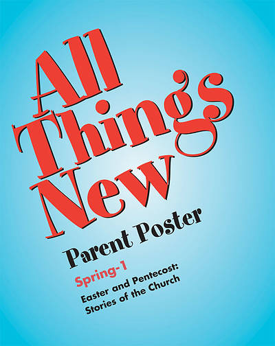 All Things New Parent Poster Spring 1  (Package of  5)