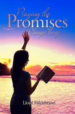 Praying the Promises Changes Things