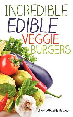 Picture of Incredible Edible Veggie Burgers