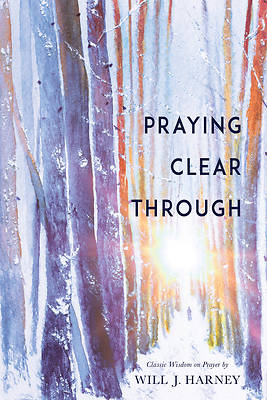 Picture of Praying Clear Through