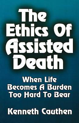 The Ethics of Assisted Death