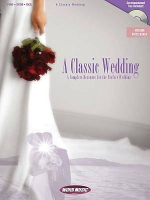 A Classic Wedding; A Complete Resource for the Perfect Wedding With CD (Audio)