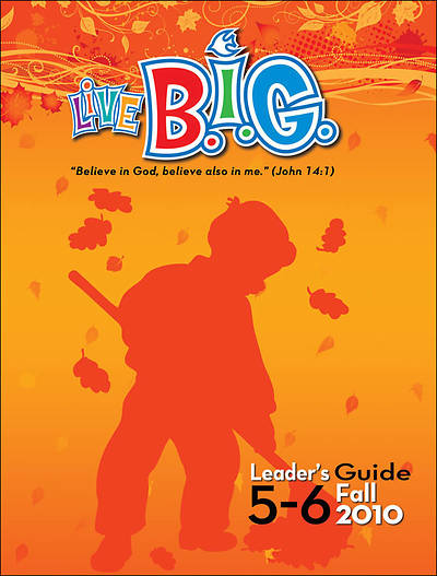 Picture of Live B.I.G. Ages 5-6 Leader's Guide Fall 2010