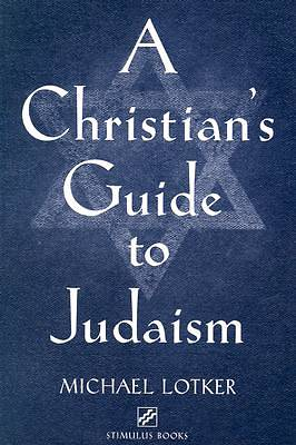 A Christians Guide to Judaism