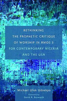 Picture of Rethinking the Prophetic Critique of Worship in Amos 5 for Contemporary Nigeria and the USA