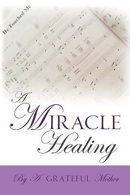 Picture of A Miracle Healing
