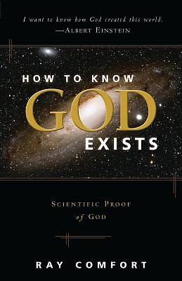 Picture of How to Know God Exists