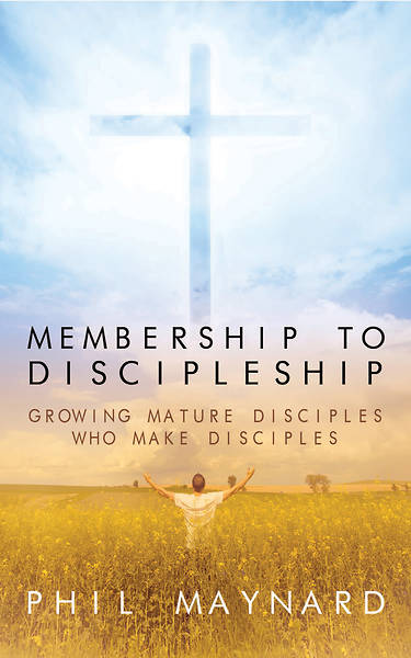 Picture of Membership To Discipleship