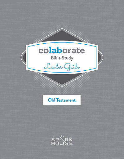 Colaborate: Bible Study  Leader Guide: Old Testament