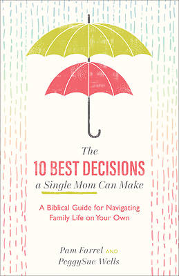 Picture of The 10 Best Decisions a Single Mom Can Make