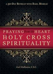 Praying from the Heart of Holy Cross Spirituality