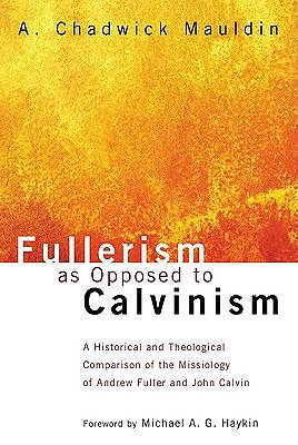 Picture of Fullerism as Opposed to Calvinism