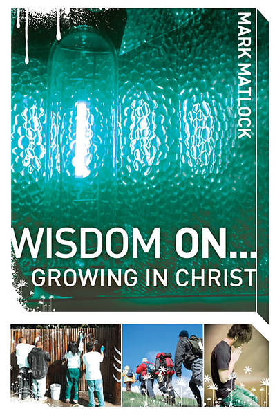 Wisdom On...Growing in Christ