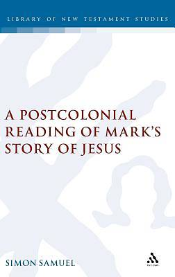 Postcolonial Reading of Marks Story of Jesus