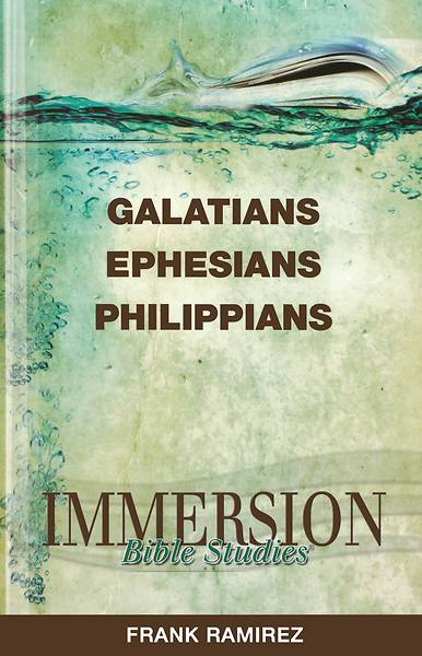 Immersion Bible Studies: Galatians, Ephesians, Philippians - eBook [ePub]