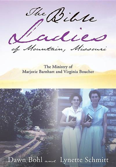 The Bible Ladies of Mountain, Missouri
