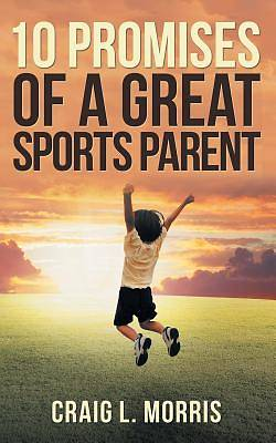 Picture of 10 Promises of a Great Sports Parent