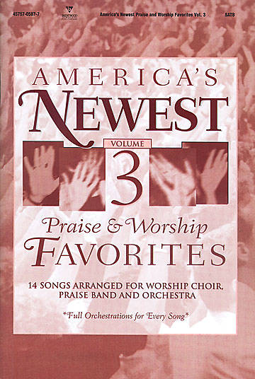 Americas Newest Praise and Worship Favorites Volume 3 Choral Book