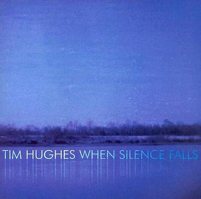 Tim Hughes - When Silence Falls CD