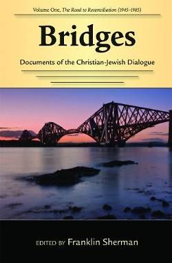 Bridges--Documents of the Christian-Jewish Dialogue Vol 1