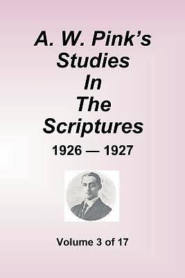 Picture of A.W. Pink's Studies in the Scriptures - 1926-27, Volume 3 of 17