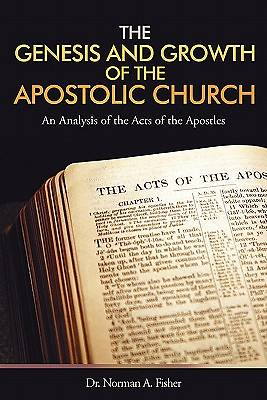 The Genesis and Growth of the Apostolic Church