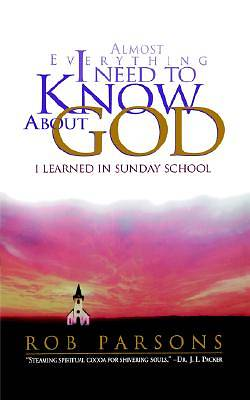 Almost Everything I Need to Know about God