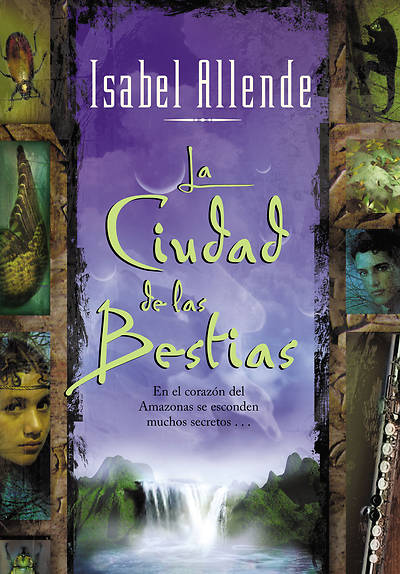 La Ciudad de las Bestias = The City of the Beasts