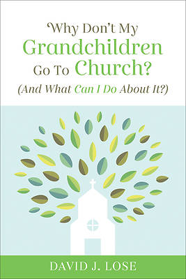 Why Don't My Grandchildren Go to Church?