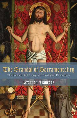 Picture of The Scandal of Sacramentality