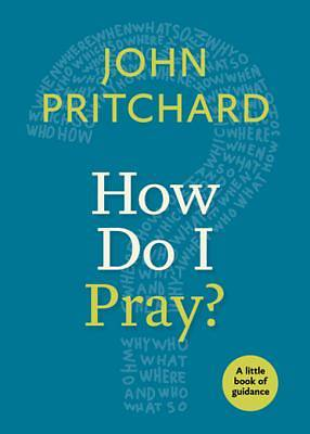 How Do I Pray? [ePub Ebook]