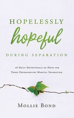 Picture of Hopelessly Hopeful During Separation