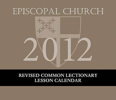 Episcopal Church Revised Common Lectionary Lesson Calendar 2012